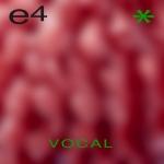 E4-Vocal